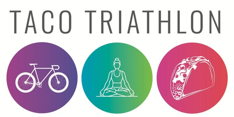 Text reads: Taco Triathlon, with three circles beneath, on far right a white outline of a bicycle on a purple circle, in center a white outline of a woman in lotus pose on a blue & green circle, and on right a white outline of a taco on a pink circle